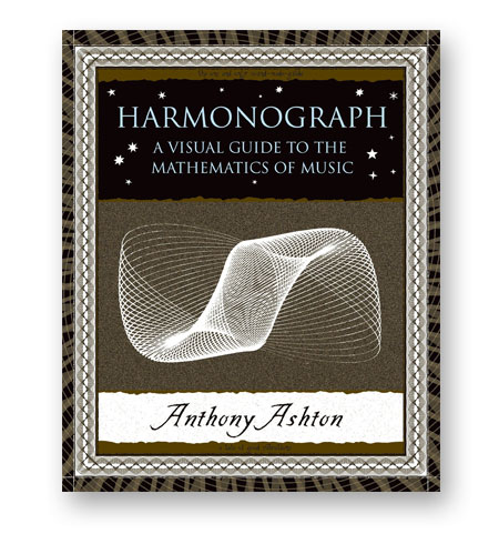 Harmonograph-A-Visual-Guide-to-the-Mathematics-of-Music-Anthony-Ashton-bibliotheque-index-grafik