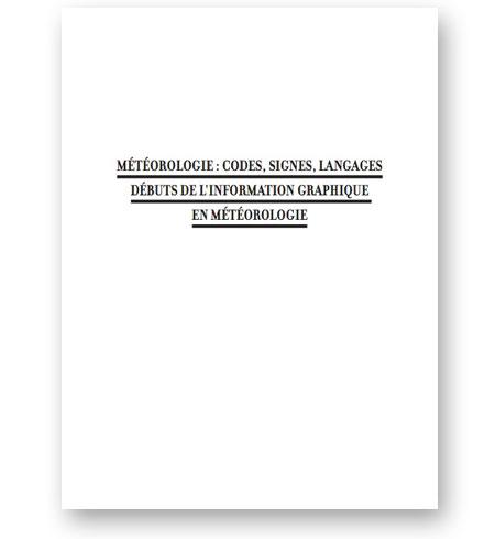 Meterologie-codes-signes-langages-debuts-de-l-information-graphique-en-meteorologie-memoire-Mathieu-Roquet-bibliotheque-index-grafik