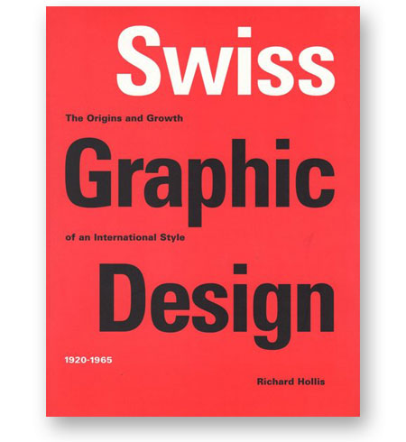 Swiss-Graphic-Design-The-Origins-and-Growth-of-an-International-Style-1920-1965-richard-hollis-bibliotheque-index-grafik