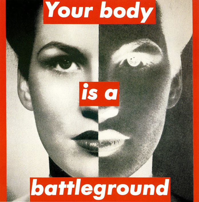 barbara-kruger-Your-body-is-a-battleground-1989