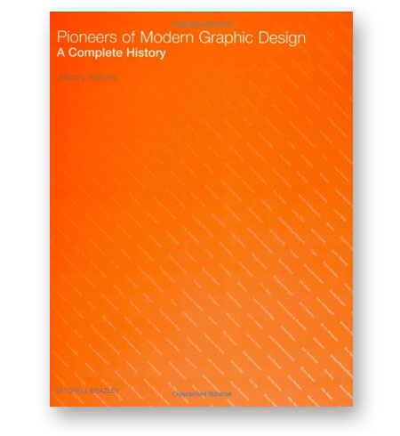 pioneers-of-modern-graphic-design-a-complete-history-jeremy-aynsley-bibliotheque-index-grafik